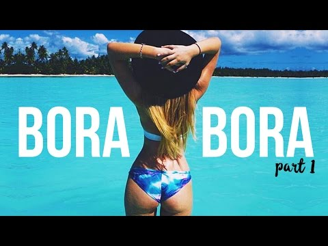 BORA BORA TRAVEL DIARY | PART ONE