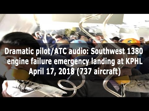 Dramatic pilot/ATC audio: Southwest 1380 engine failure/emergency landing KPHL