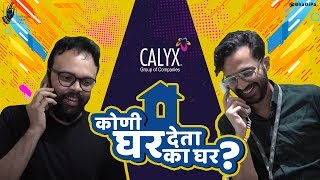 Koni Ghar Deta Ka Ghar | Troubles of Buying your First Home | #bhadipa #CalyxGroup