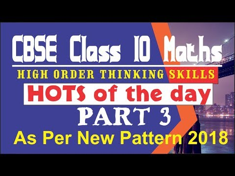 HIgher Order Thinking Skill Questions class 10 / Hots of the day Part 4 / CBSE / New Pattern 2018
