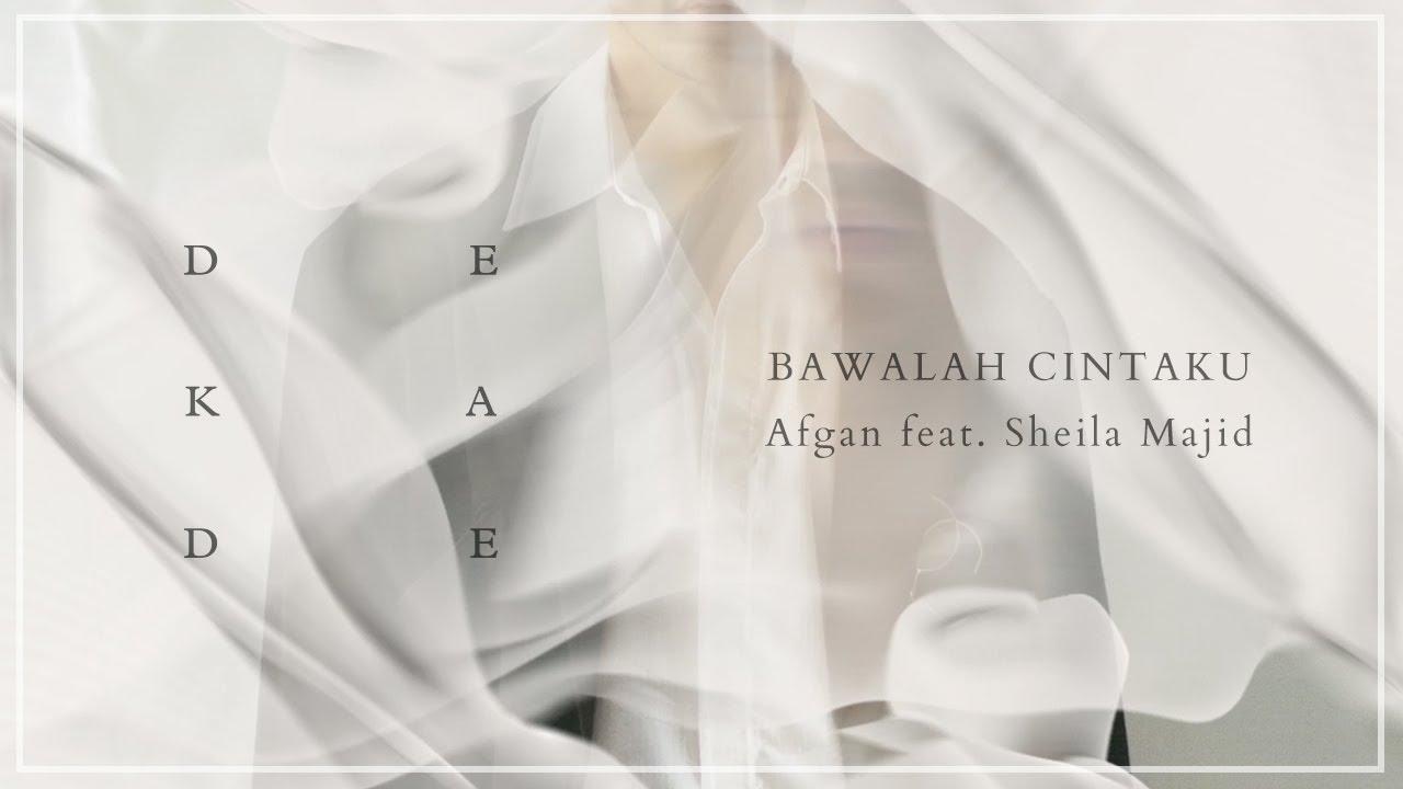 Afgan - Bawalah Cintaku (with Sheila Majid)