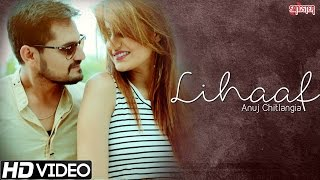 Lihaaf - Anuj Chitlangia - New Hindi Romantic Songs - Kunaal Vermaa & Rapperiya Baalam