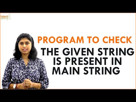 Program to Check the Given String is Present in Main String | TalentSprint