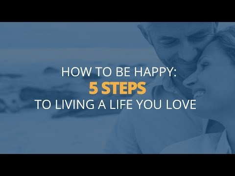 How to Be Happy: 5 Steps to Living a Life You Love | Brian Tracy