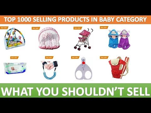 Top Selling Baby Products in Amazon.  What You Should Sell And What You Should Not Sell