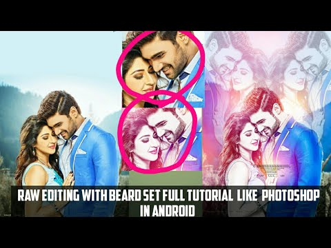 Raw Editing Full Tutorial With Beard Set Like Photoshop | Android | Rahul Creations