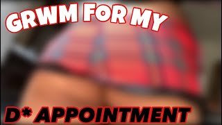 GRWM FOR MY D% APPOINTMENT