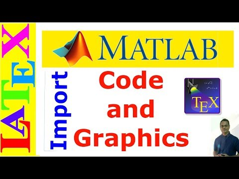 How to Import Matlab Codes and Graphics in LaTeX (Latex Advanced Tutorial - 17)