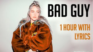 Bad Guy- Billie Eilish 1 Hora | 1 Hour Loop (With lyrics)