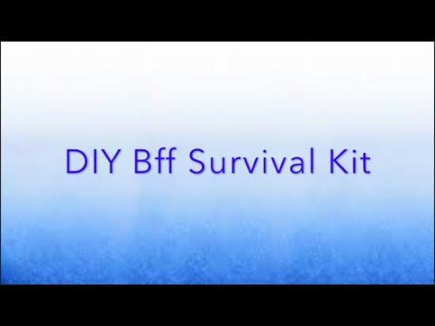 DIY Bff Survival Kit