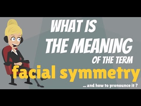 What is FACIAL SYMMETRY? What does FACIAL SYMMETRY mean? FACIAL SYMMETRY meaning & explanation