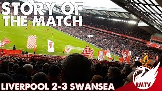 Liverpool v Swansea 2-3   Story of the Match