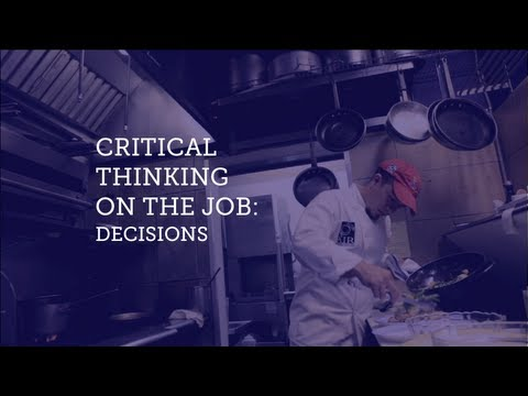 Critical Thinking on the Job: Decisions