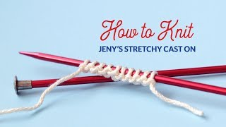 How to Work Jeny's Stretchy Cast On in Knitting | Hands Occupied