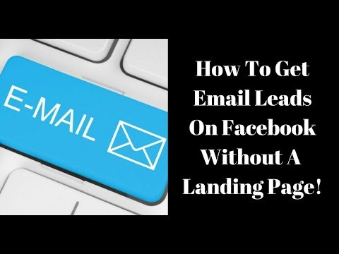 How To Get Email Leads On Facebook Without A Landing Page