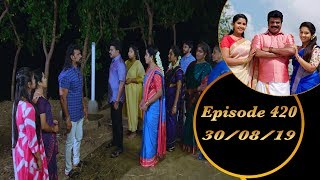 Kalyana Veedu | Tamil Serial | Episode 420 | 30/08/19 | Sun Tv | Thiru Tv