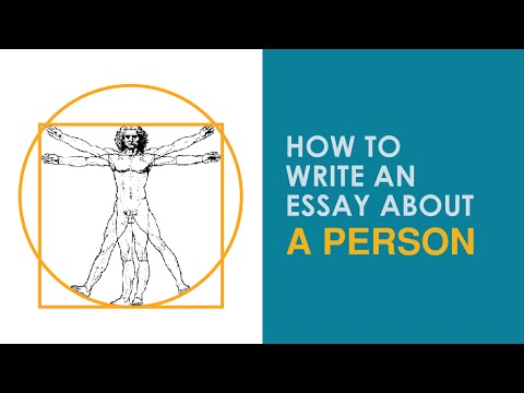 How to Write an Essay about a Person