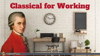 Classical Music for Working & Concentration - Mozart, Bach, Vivaldi...