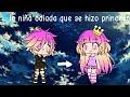 La niña odiada que se hizo princesa - mini película 4