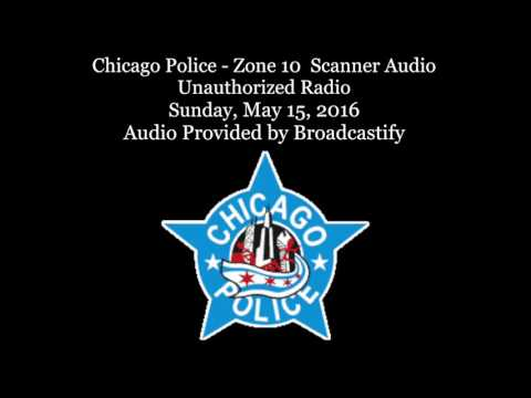 Chicago Police - Zone 10  Scanner Audio Unauthorized Radio