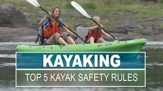 Top 5 Kayak Safety Rules for Beginners