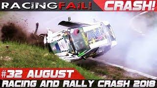 Racing and Rally Crash Compilation Week 32 August 2018   RACINGFAIL