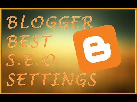 Blogger SEO Setting Increase Traffic of Blog