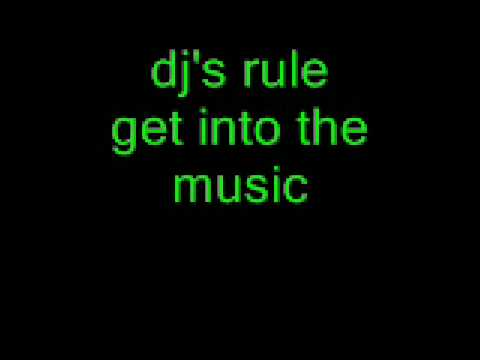 dj's rule get into the music