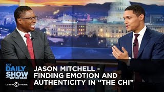 """Jason Mitchell - Finding Emotion and Authenticity in """"The Chi"""" 