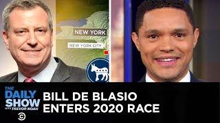 Steve Bullock and Bill de Blasio Enter the 2020 Democratic Field   The Daily Show