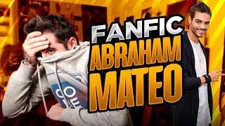 EL MEJOR FANFIC DE ABRAHAM MATEO
