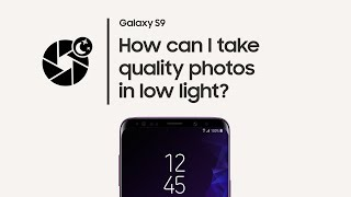 Galaxy S9: How to use Pro Mode in Low Light