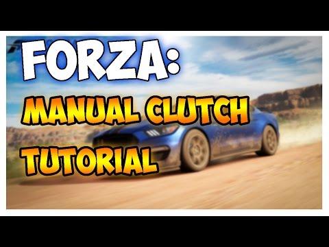 Forza: How To Use Manual With Clutch! Forza Horizon 3 Manual Clutch Tutorial!