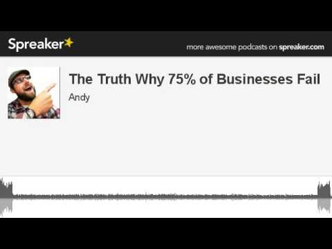 The Truth Why 75% of Businesses Fail (made with Spreaker)