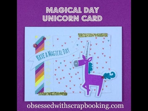 How to make a Unicorn Magical Day Card
