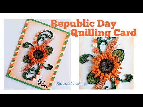 Republic Day Quilling Card/ Quilled Tricolor card/ Quilled Sunflower