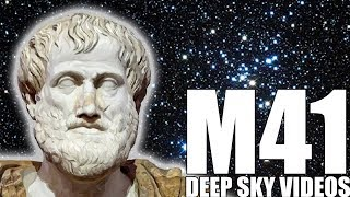 M41 - The Faintest Object And Aristotle - Deep Sky Videos