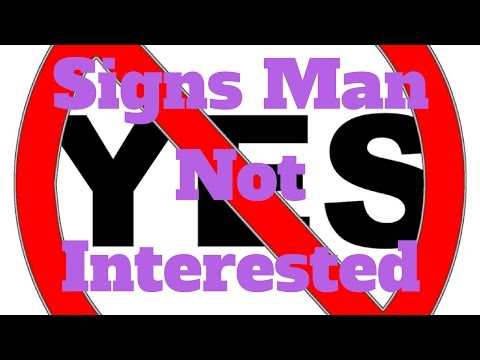 Signs Man Not Interested