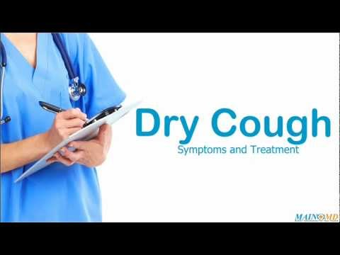 Dry Cough: Symptoms and Treatment