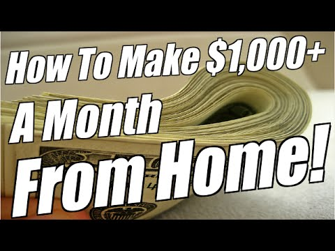 How To Make 1000 Dollars In A Month From Home