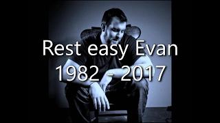 "Evan ""E-Dubble"" Wallace - Rest in Peace, a tribute."