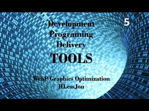 WebP  Graphics Optimization- Development, Programing and Delivery Tools HLessJon