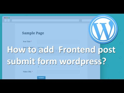 How to add  Frontend post submit form wordpress?