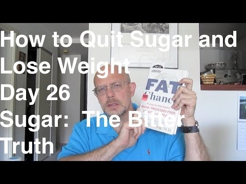 Quit Sugar in 30 Days - Day 26:  Sugar:  The Bitter Truth