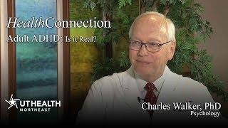 Adult ADHD: Is it Real? - Charles Walker, PhD