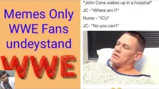 WWE Memes Only WWE Fans will find it funny