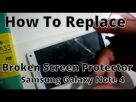 Samsung Galaxy Note 4: Replace broken screen protector