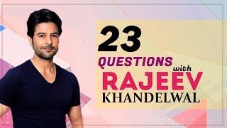 23 Questions with Rajeev Khandelwal | Alt Balaji | Divyanka Tripathi