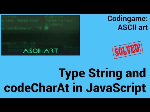 Type String and codeCharAt in JavaScript: Codingame: ASCII art - Solved