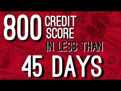 How To Get An 800 Credit Score In Less Than 45 Days in 2018